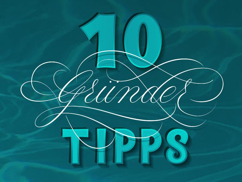 10 Gründer Tipps